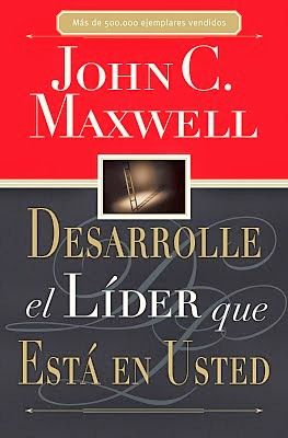 Desarrolle el líder que está en usted - #Libro #PDF #gratis John C. Maxwell | Educación, Cambios Positivos y un Mundo Mejor - Alan Collado Conferencista