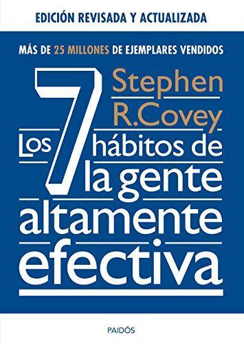 Los 7 hábitos de la gente altamente efectiva. Ed. revisada y actualizada eBook: Stephen R. Covey, Jorge Piatigorsky, Francisco Martín Arribas: Amazon.es: Tienda Kindle