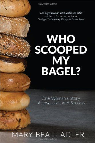 Who Scooped My Bagel?: One Woman's Story of Love, Loss and Success by Mary Beall Adler,http://www.amazon.com/dp/1599323826/ref=cm_sw_r_pi_dp_7BPcsb05QATCRZE2