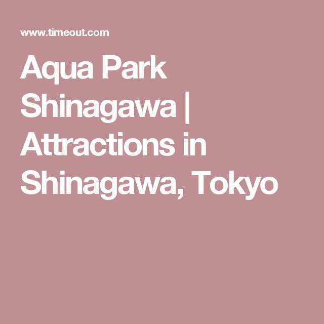 Aqua Park Shinagawa | Attractions in Shinagawa, Tokyo