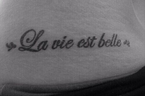 Tattoo Life is Beautiful in French on body