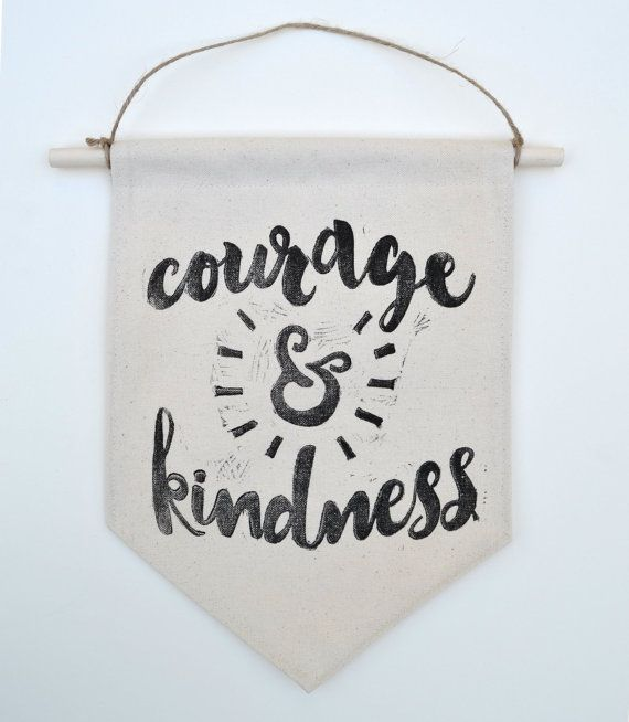 Courage & Kindness Banner  Typography Relief by TheDiggingestGirl