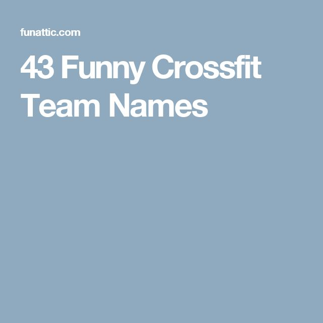 43 Funny Crossfit Team Names