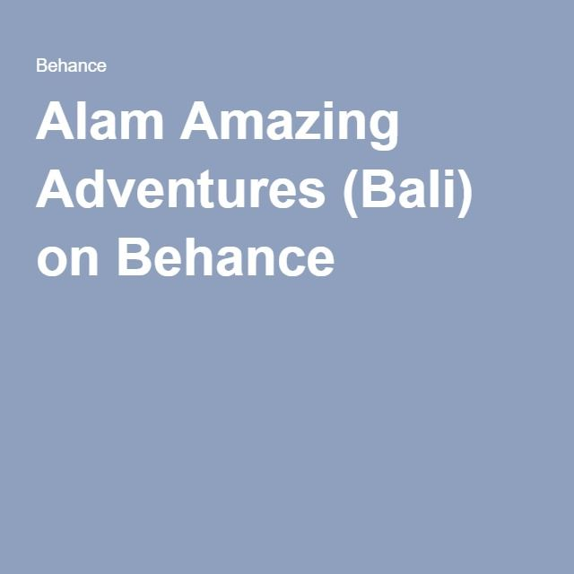 Alam Amazing Adventures (Bali) on Behance