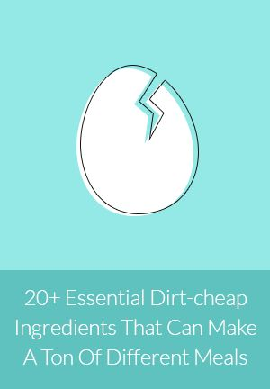 20+ Essential Dirt-cheap Ingredients That Can Make A Ton Of Different Meals. Perfect for college cooking!