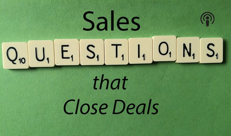 Sales Questions that Close Deals