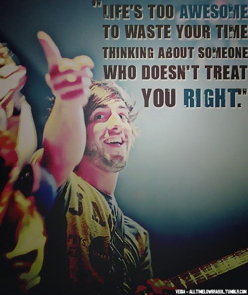 """Life's Too Awesome To Waste Your Time Thinking About Someone Who Doesn't Treat You Right."" - Jack Barakat."