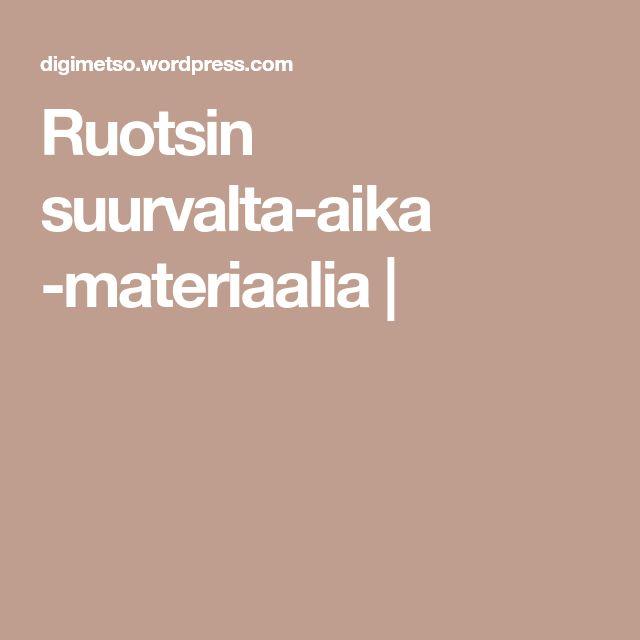 Ruotsin suurvalta-aika -materiaalia |