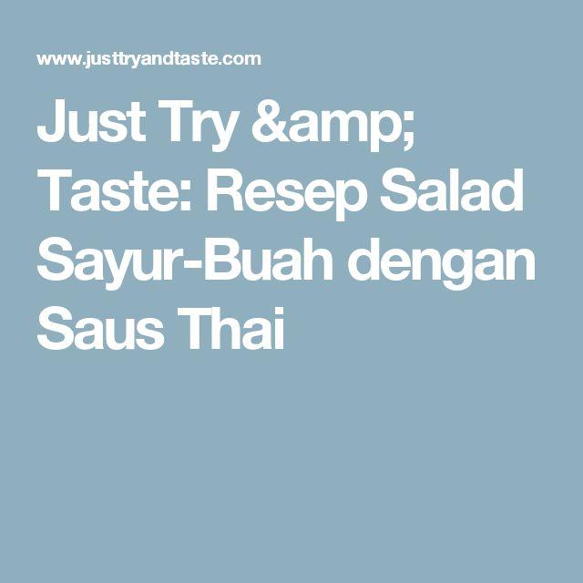Just Try & Taste: Resep Salad Sayur-Buah dengan Saus Thai