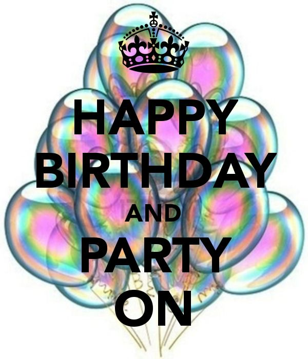 HAPPY BIRTHDAY AND PARTY ON - KEEP CALM AND CARRY ON Image Generator - brought to you by the Ministry of Information
