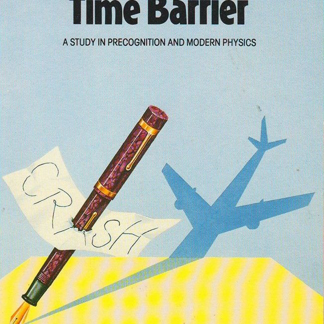 Through the Time Barrier : A Study of Precognition and Modern Physics