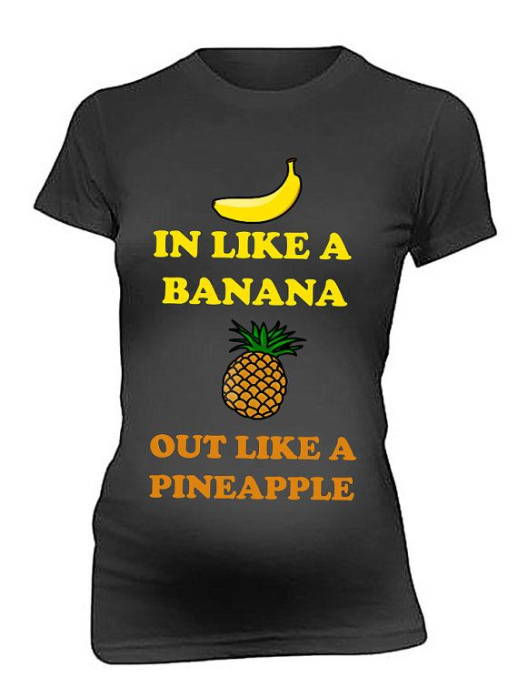 In Like A Banana Out Like A Pineapple Maternity T Shirt Gift for New Mommy Mom Funny Maternity T Shirt Perfect gift for Baby Shower on Etsy, $29.50