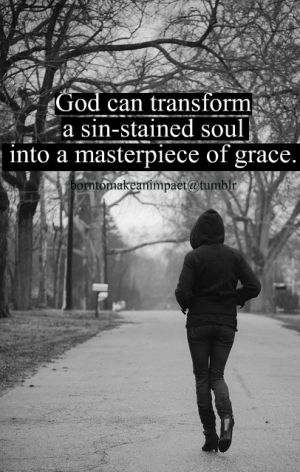 God can transform a sin-stained soul into a masterpiece of grace. True story.