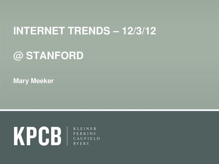 2012-kpcb-internet-trends-yearend-update by Kleiner Perkins Caufield     rich rich data to reference