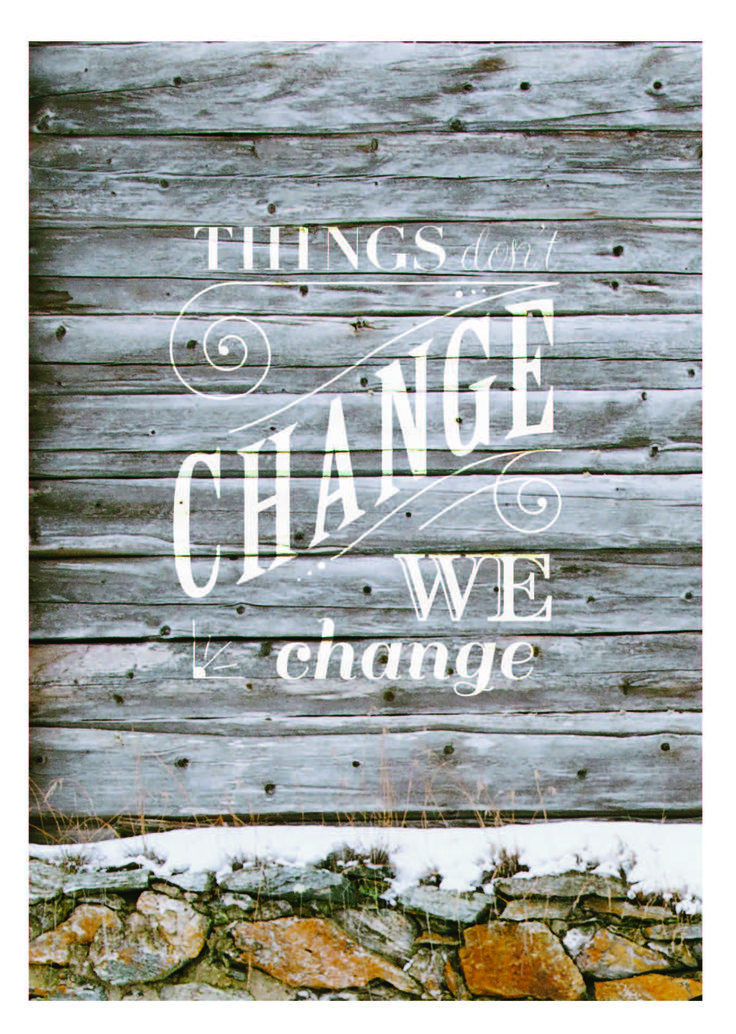 """""""Things don't change we change"""" Card by Michelle Peters"""