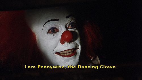 Pennywise the Dancing Clown Quotes | You VS Pennywise the dancing singing clown.