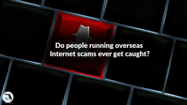 Do people running overseas Internet scams ever get arrested?  #cybercrimes #creditcard #onlinescams