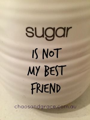 Sugar is no longer my best friend. Its sad because we have been kindred spirits for a whole lifetime. Recently though I noticed that sugar was having more of a good time with me than I was.