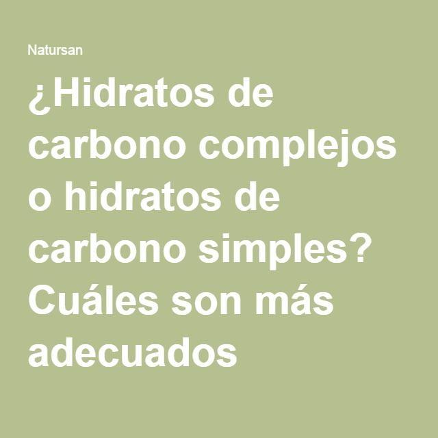 ¿Hidratos de carbono complejos o hidratos de carbono simples? Cuáles son más adecuados