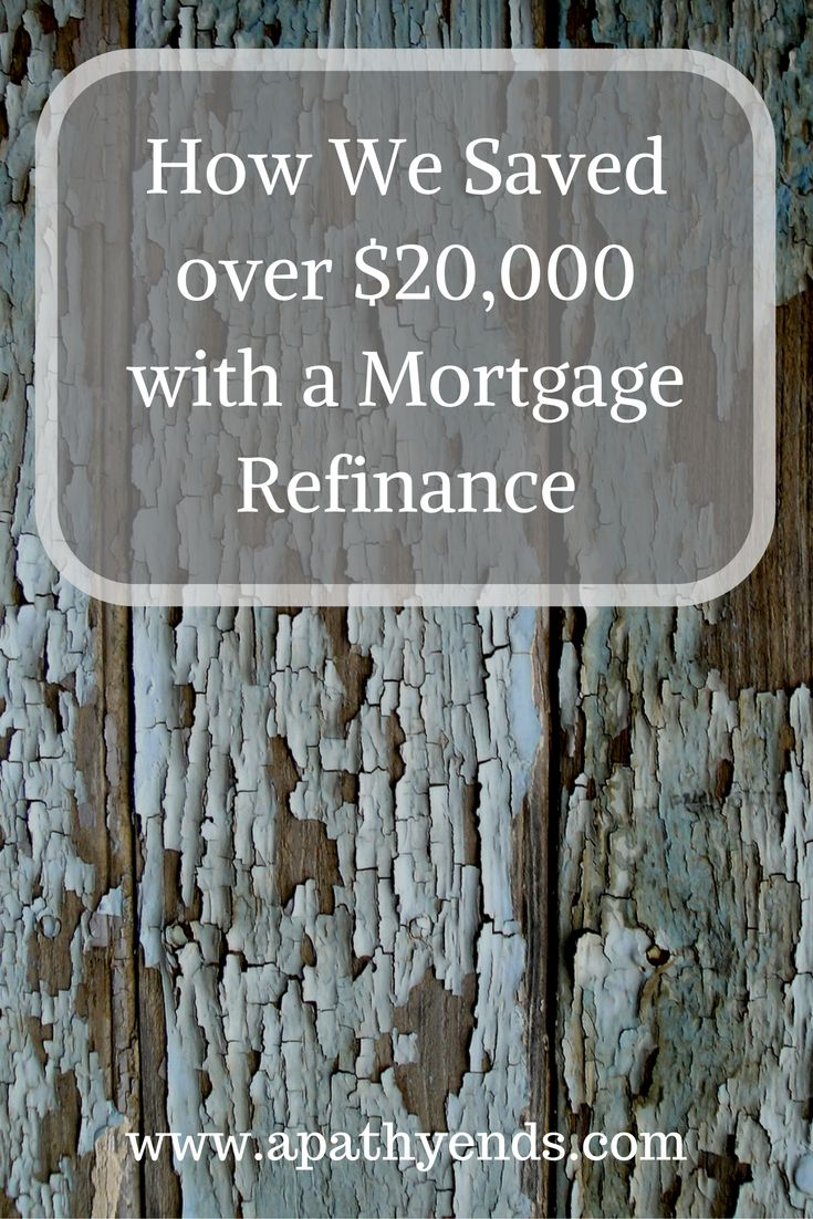 How We Saved over $20,000 with a Mortgage Refinance via @apathyends