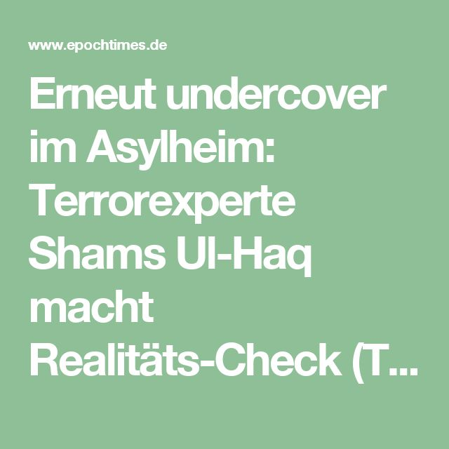 Erneut undercover im Asylheim: Terrorexperte Shams Ul-Haq macht Realitäts-Check (TEIL 1)