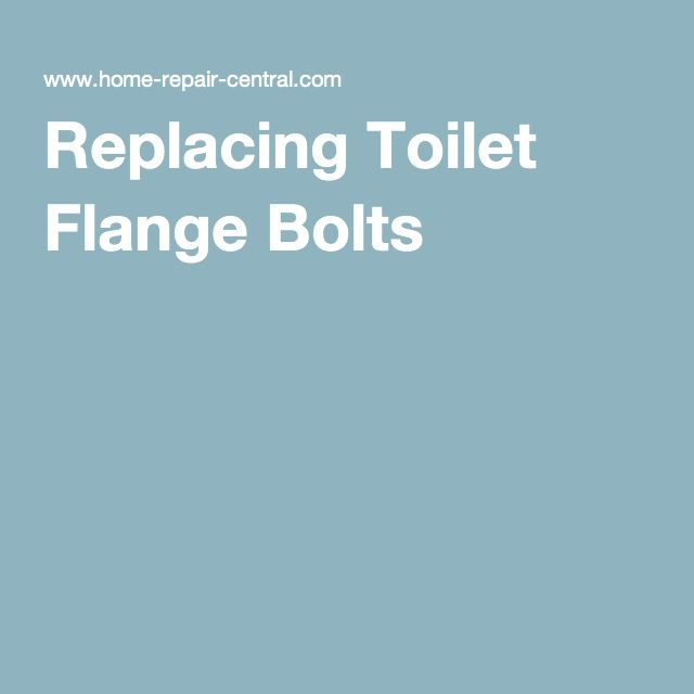 Replacing Toilet Flange Bolts