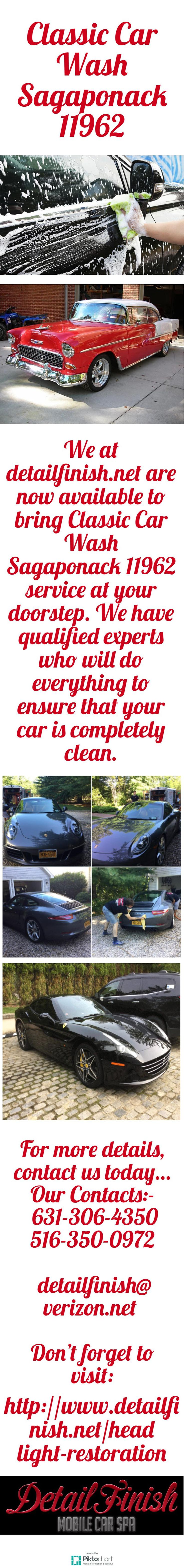 We at detailfinish.net are now available to bring Classic Car Wash Sagaponack 11962 service at your doorstep. We have qualified experts who will do everything to ensure that your car is completely clean. For details, visit our website:  http://www.detailfinish.net/headlight-restoration