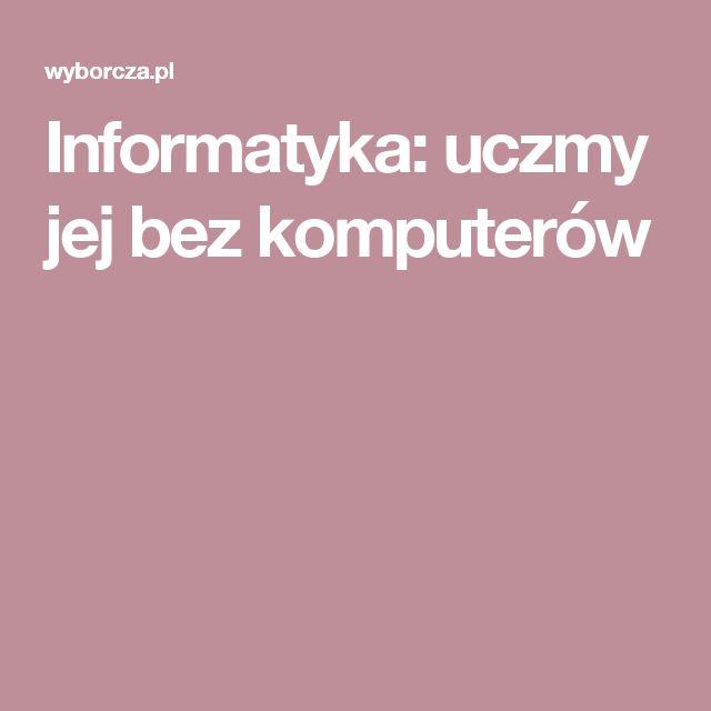 Informatyka: uczmy jej bez komputerów