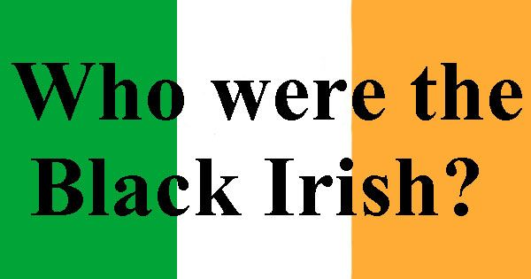 Who were the Black Irish? Find out more on Ireland Calling