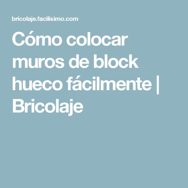 Cómo colocar muros de block hueco fácilmente | Bricolaje
