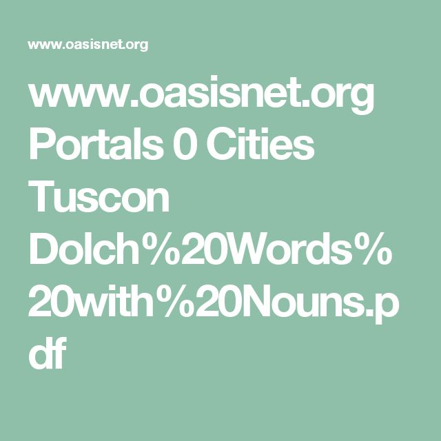 www.oasisnet.org Portals 0 Cities Tuscon Dolch%20Words%20with%20Nouns.pdf