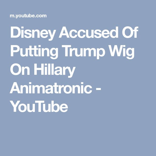 Disney Accused Of Putting Trump Wig On Hillary Animatronic - YouTube