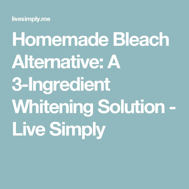Homemade Bleach Alternative: A 3-Ingredient Whitening Solution - Live Simply