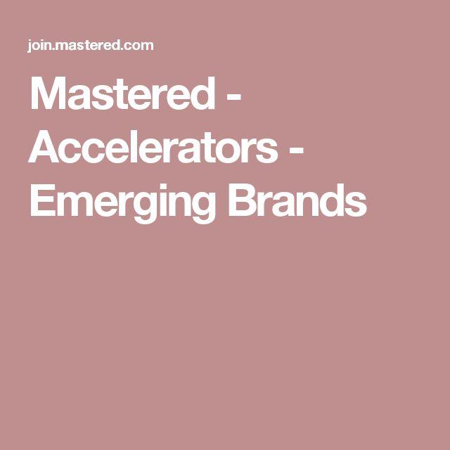 Mastered - Accelerators - Emerging Brands
