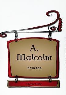 A. Malcolm Printer... Jamie's print shop at Carfax Close, Edinburgh.