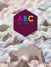 ABC des tracas,  Anne-Margot Ramstein, Matthias Arégui,  Albin Michel (... ennui, frisson, grisaille...)
