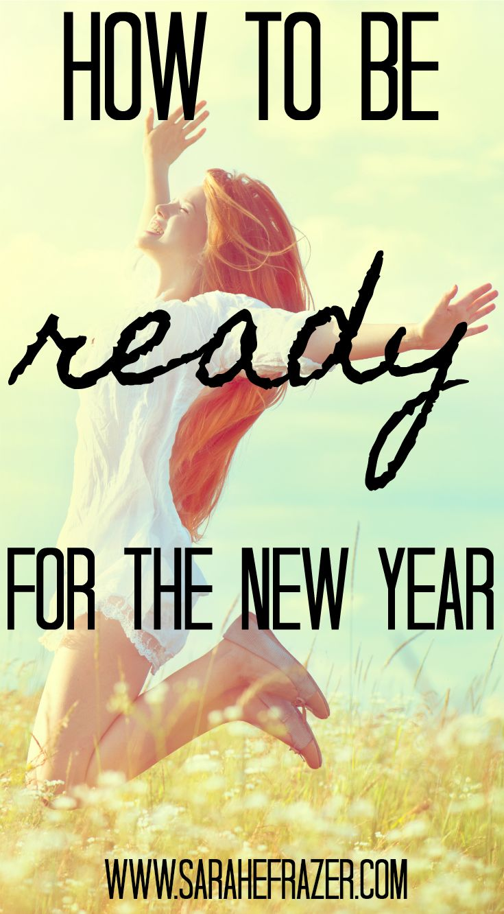 How To Be Ready for The New Year - Sarah E. Frazer