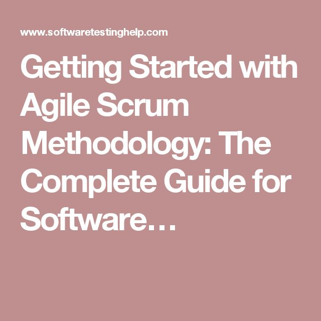 Getting Started with Agile Scrum Methodology: The Complete Guide for Software…