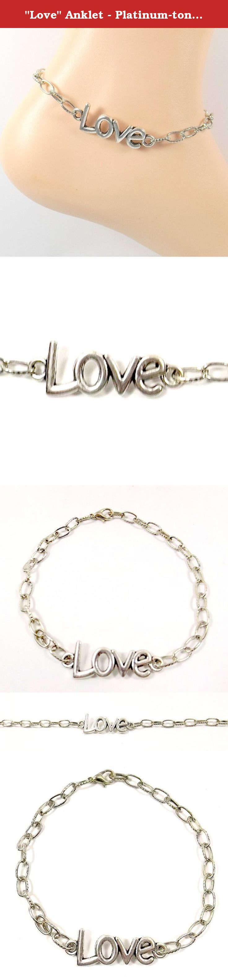 """Love"" Anklet - Platinum-tone Ankle Bracelet- LOVE -. ""LOVE"" a word that is hard to define but lovely to wear and in platinum it is even more beautiful. This particular chain is a light weight but is definitely substantial in look. It closes with a matching lobster-claw clasp. It is dainty, feminine and sexy all at the same time. It is available in sizes 8-10, please complete customization to determine your correct size. To determine proper size measure ankle just below ankle bone and add..."