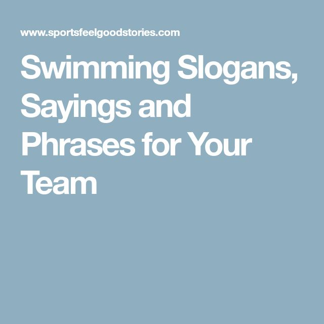 Swimming Slogans, Sayings and Phrases for Your Team