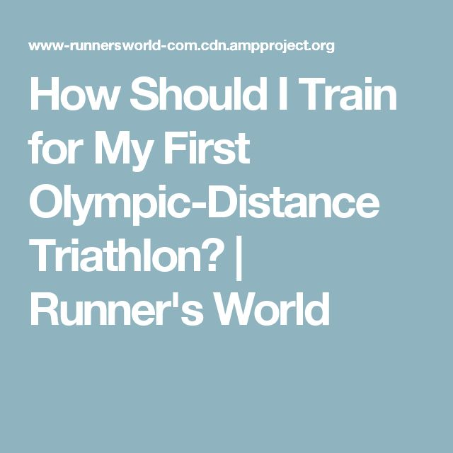 How Should I Train for My First Olympic-Distance Triathlon? | Runner's World