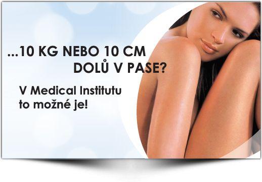 10 cm v pase nebo 10 kg dole. I to je možné v Medical Institutu v Plzni a to i během několika málo hodin.
