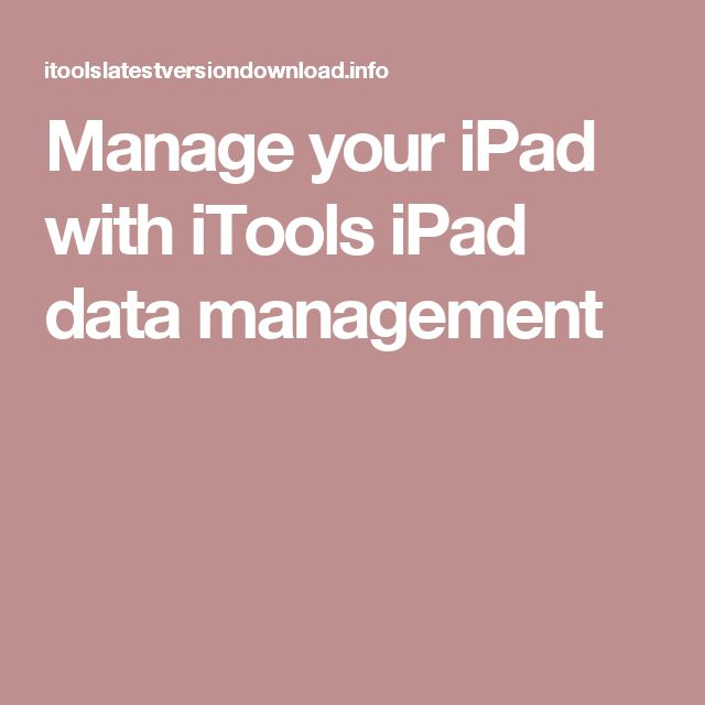 Manage your iPad with iTools iPad data management