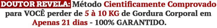 A Dieta de 21 dias é um Método Inovador e Cientificamente Comprovado para VOCÊ perder de 5 a 10 quilos de Gordura Corporal em Apenas 21 dias - 100% Garantido.