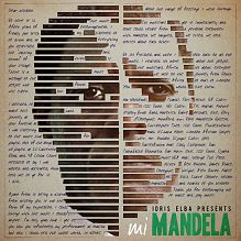 Exclusive: Listen to the Luther actor and DJ's Mandela-Inspired album featuring James Blake, Mumford & Sons, Mr Hudson, and more.