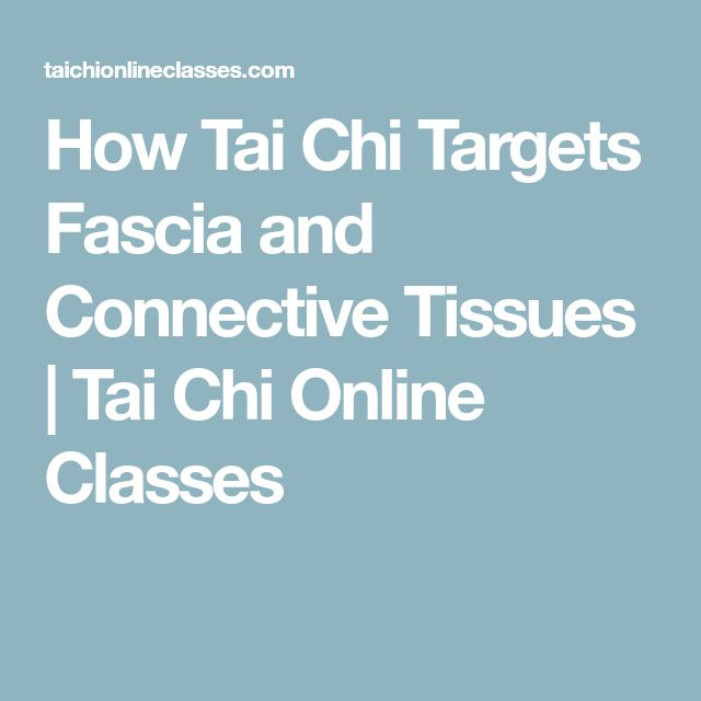 How Tai Chi Targets Fascia and Connective Tissues | Tai Chi Online Classes