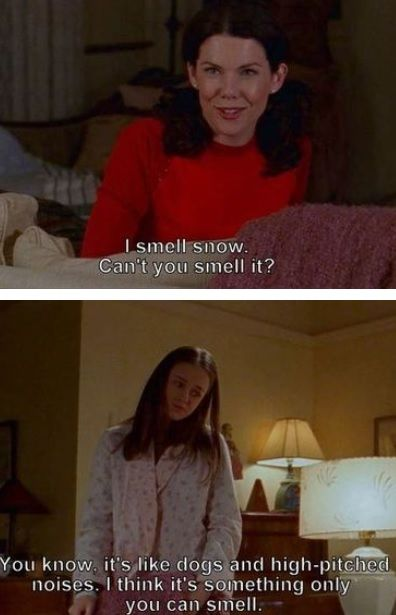 I can smell rain. Lorelai and I have heaps in common.