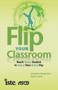 Flip Your Classroom, Reach Every Student in Every Class Every Day