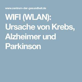 WIFI (WLAN): Ursache von Krebs, Alzheimer und Parkinson