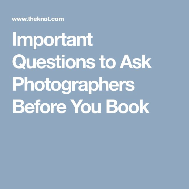 Important Questions to Ask Photographers Before You Book